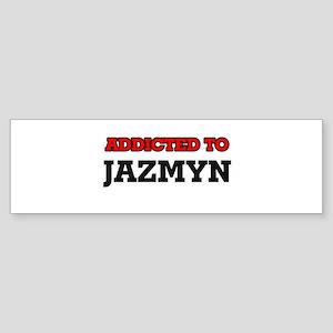 Addicted to Jazmyn Bumper Sticker