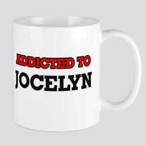 Addicted to Jocelyn Mugs