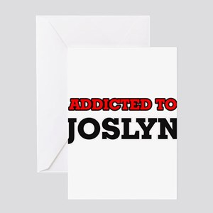 Addicted to Joslyn Greeting Cards