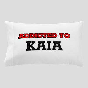 Addicted to Kaia Pillow Case