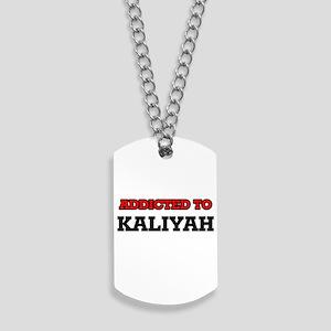 Addicted to Kaliyah Dog Tags
