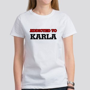 Addicted to Karla T-Shirt
