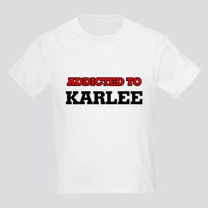 Addicted to Karlee T-Shirt
