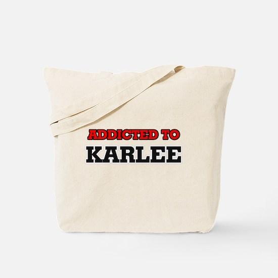 Addicted to Karlee Tote Bag