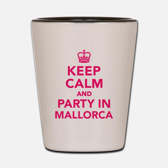 Keep calm and party in Mallorca Shot Glass