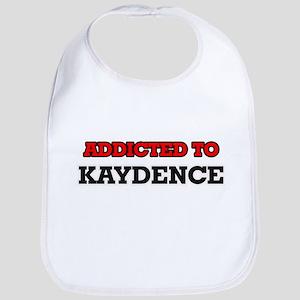 Addicted to Kaydence Bib