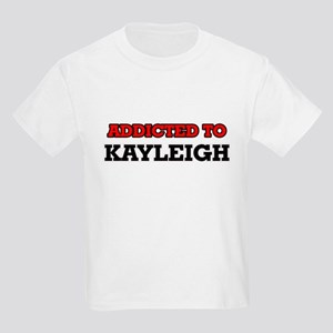 Addicted to Kayleigh T-Shirt