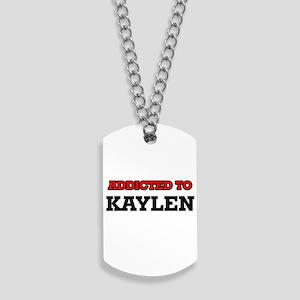 Addicted to Kaylen Dog Tags