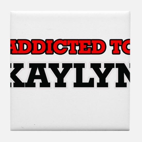 Addicted to Kaylyn Tile Coaster