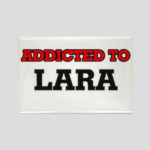 Addicted to Lara Magnets