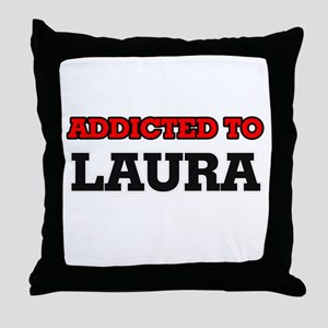 Addicted to Laura Throw Pillow
