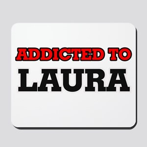 Addicted to Laura Mousepad