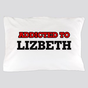 Addicted to Lizbeth Pillow Case