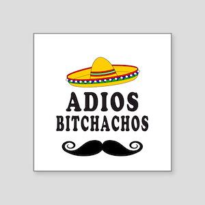 Adios Bitchachos Sticker