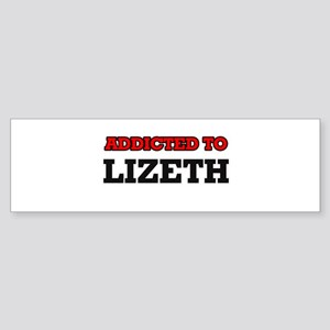 Addicted to Lizeth Bumper Sticker