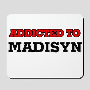 Addicted to Madisyn Mousepad