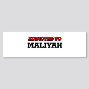 Addicted to Maliyah Bumper Sticker
