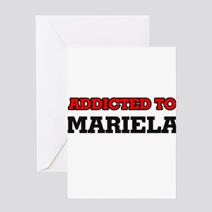 Addicted to Mariela Greeting Cards