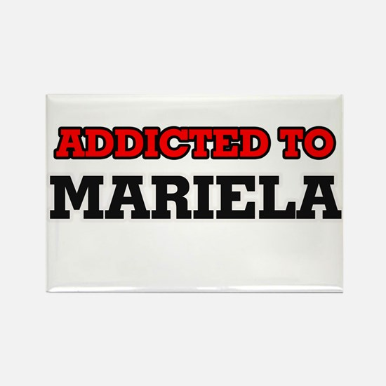 Addicted to Mariela Magnets