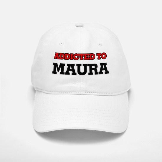 Addicted to Maura Baseball Baseball Cap