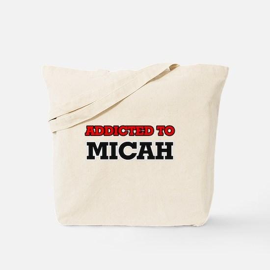 Addicted to Micah Tote Bag