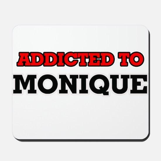 Addicted to Monique Mousepad