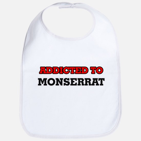 Addicted to Monserrat Bib