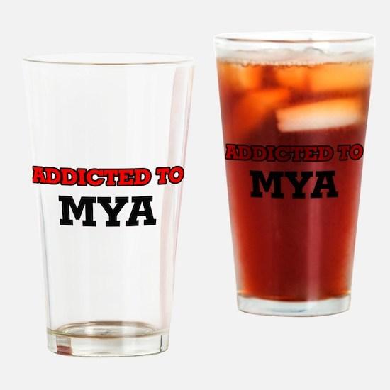 Addicted to Mya Drinking Glass