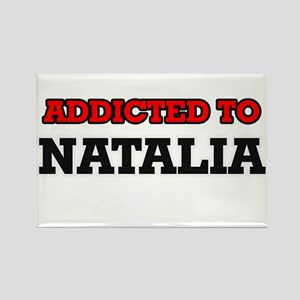 Addicted to Natalia Magnets