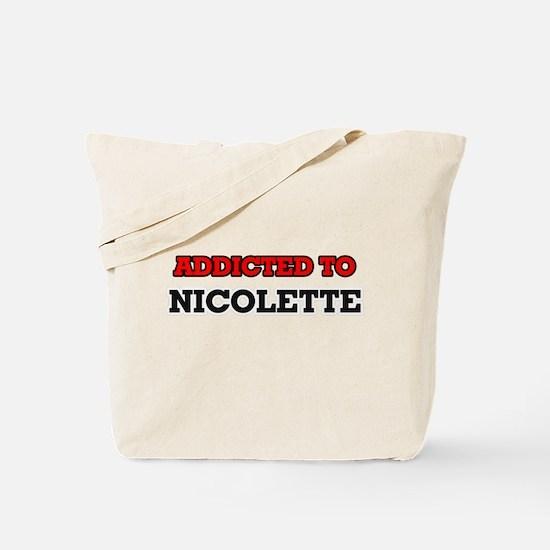 Addicted to Nicolette Tote Bag
