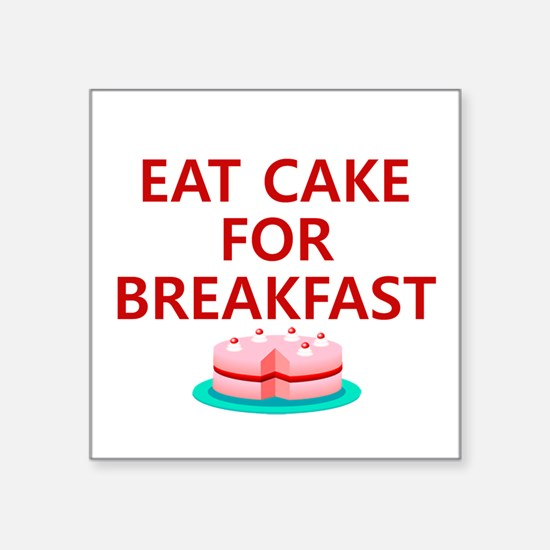 Eat Cake For Breakfast Sticker