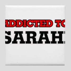 Addicted to Sarahi Tile Coaster