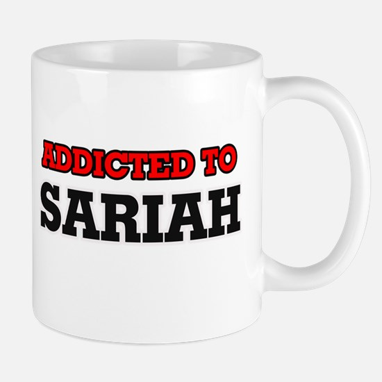 Addicted to Sariah Mugs