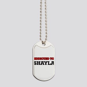 Addicted to Shayla Dog Tags