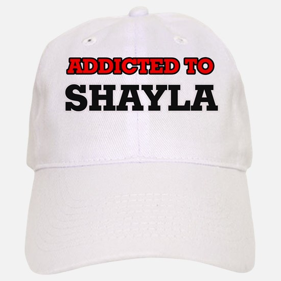 Addicted to Shayla Baseball Baseball Cap