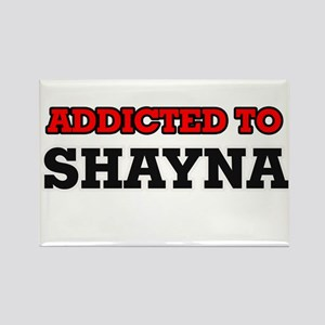 Addicted to Shayna Magnets
