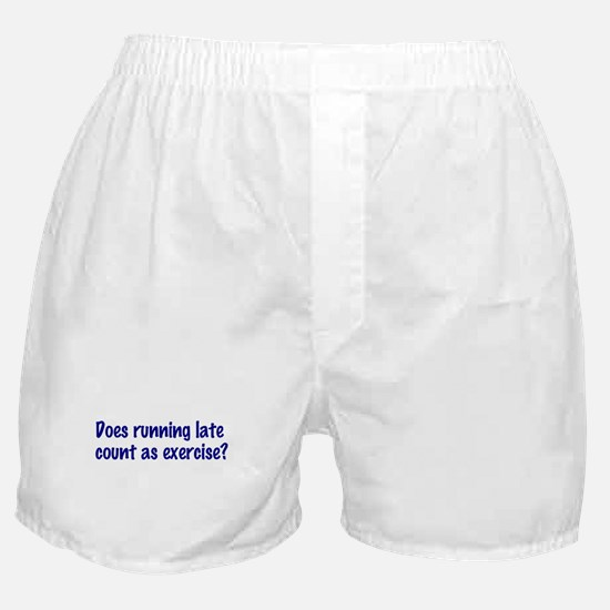 Does running late count as exercise? Boxer Shorts