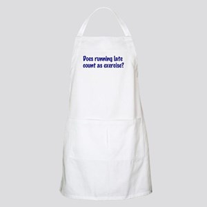 Does running late count as exercise? Apron