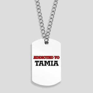 Addicted to Tamia Dog Tags