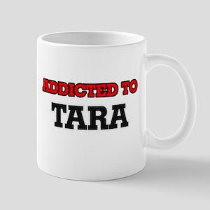 Addicted to Tara Mugs