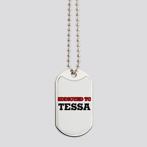 Addicted to Tessa Dog Tags