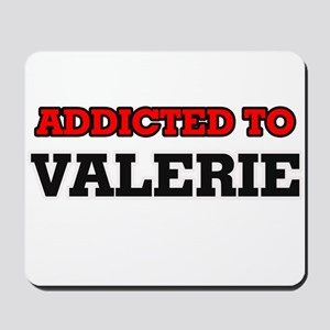 Addicted to Valerie Mousepad