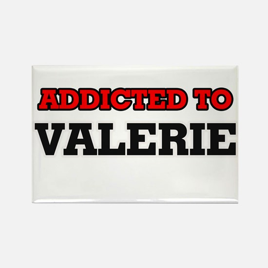 Addicted to Valerie Magnets