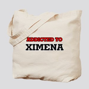 Addicted to Ximena Tote Bag