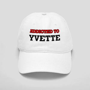Addicted to Yvette Cap