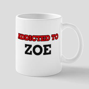 Addicted to Zoe Mugs