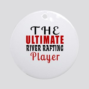 The Ultimate River Rafting Player Round Ornament