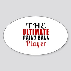 The Ultimate Paint Ball Player Sticker (Oval)