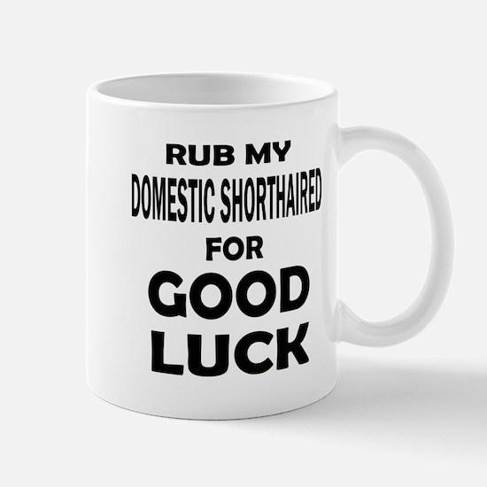 Rub my Domestic Shorthaired for Mug