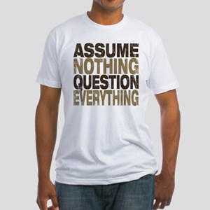 Assume Nothing T-Shirt